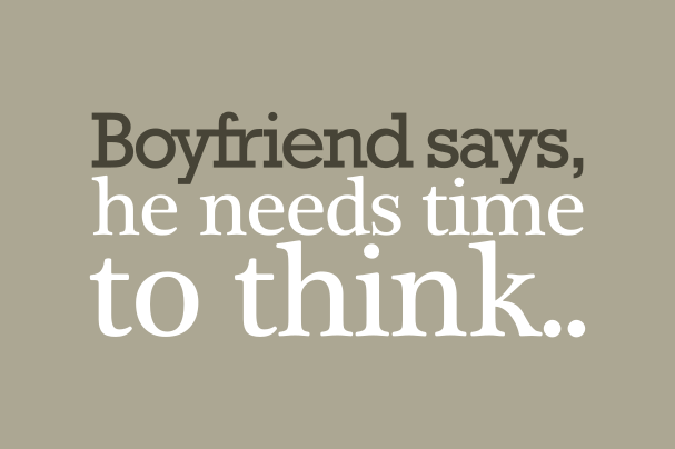 what does it mean when a guy says he needs time