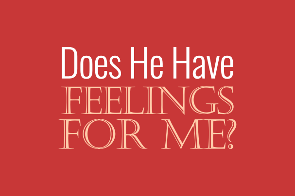 how to tell if a man has strong feelings for you