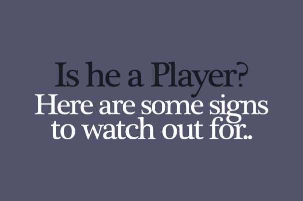 Signs i am dating a player