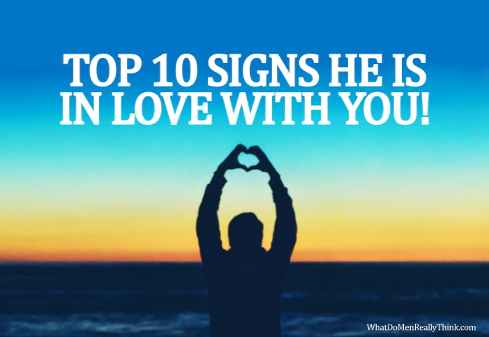 10 solid signs a man is in love with you what do men really think